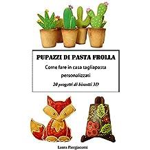 Pupazzi di pasta frolla: Biscotti 3d (Italian Edition)