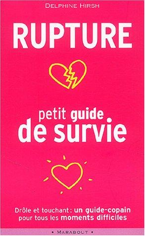 Rupture : petit guide de survie par Delphine Hirsh