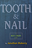 Tooth & Nail: A Rot & Ruin Story (The Rot & Ruin Series)