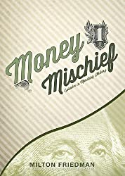 Money Mischief: Episodes in Monetary History by Milton Friedman (2012-09-20)