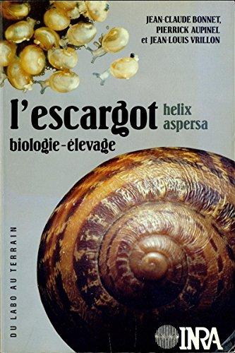 L'escargot helix aspersa: Biologie, élevage (Du labo au terrain) par Jean-Claude Bonnet