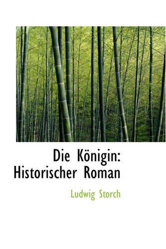 Die Königin: Historischer Roman