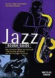 Rough Guide Jazz: Der ultimative Führer zur Jazzmusik. 1700 Künstler und Bands von den Anfängen bis heute