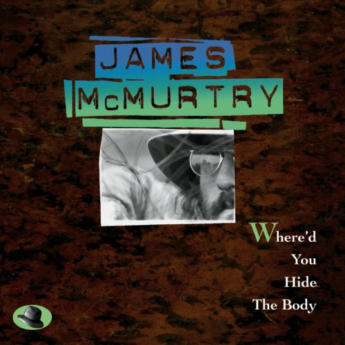 Where'd You Hide the Body (James Mcmurtry-cd)