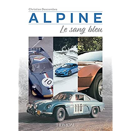 Alpine 1955-2018 : Le sang bleu