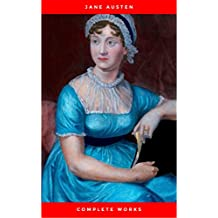 Jane Austen Complete Collection Included Pride and Prejudice, Sense and Sensibility, Emma, Mansfield Park, Northanger Abbey, Persuasion, Lady Susan, Juvenilia, early works and more. (English Edition)