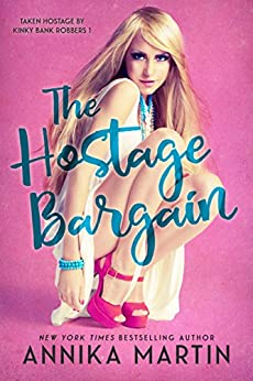 The Hostage Bargain (Taken Hostage by Kinky Bank Robbers Book 1) by [Martin, Annika]