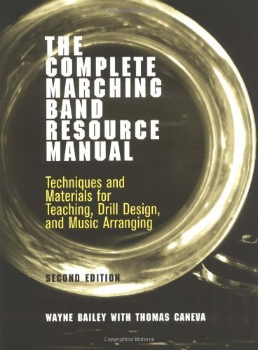 The Complete Marching Band Resource Manual: Techniques and Materials for Teaching, Drill Design, and Music Arranging by Bailey, Wayne (2003) Plastic Comb