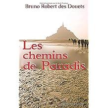 Les chemins de paradis: Pèlerinages et randonnées vers le Mont Saint Michel