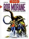 Intégrale Bob Morane, tome 7 - Animaux fantastiques