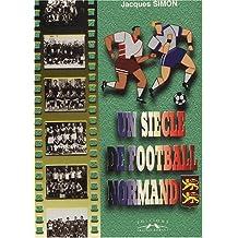 Un siècle de football normand
