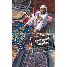 Kierunek Bagdad Jak zostalem wloczega terrorysta i szpiegiem na Bliskim Wschodzie