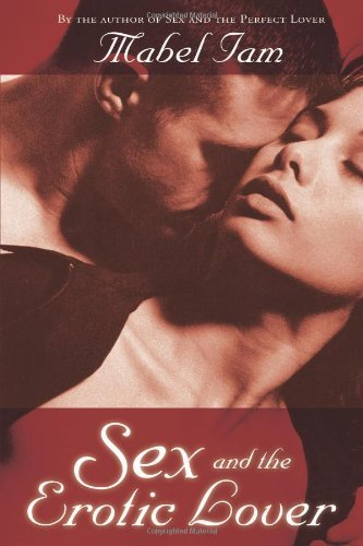 Sex and the Erotic Lover by Mabel Iam (30-Sep-2005) Paperback