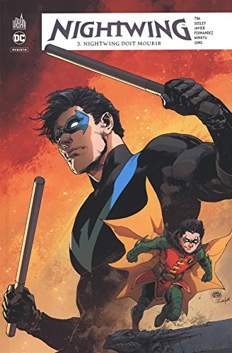 Nightwing rebirth, Tome 3 : Nightwing doit mourir par Collectif