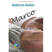 Marco meine Reise der Lust 6: Auf falschen Wegen