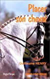 Placer son cheval - Editions Crépin-Leblond - 01/07/2001