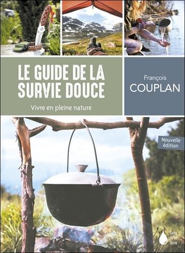 Le guide de la survie douce - Vivre en pleine nature par François Couplan