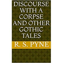 Discourse with a Corpse and Other Gothic Tales