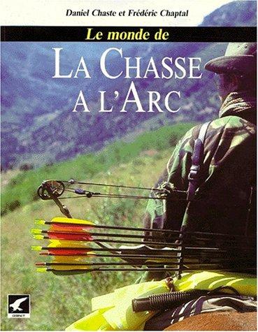 Le monde de la chasse à l'arc