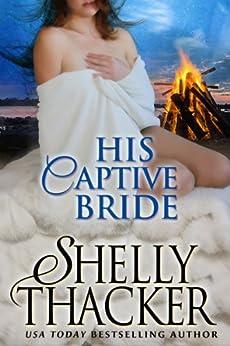 His Captive Bride (Stolen Brides Series Book 3) (English Edition) par [Thacker, Shelly]