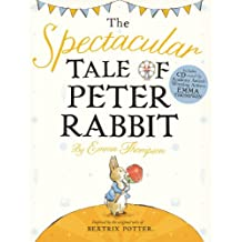 The Spectacular Tale of Peter Rabbit by Emma Thompson (2014-09-30)