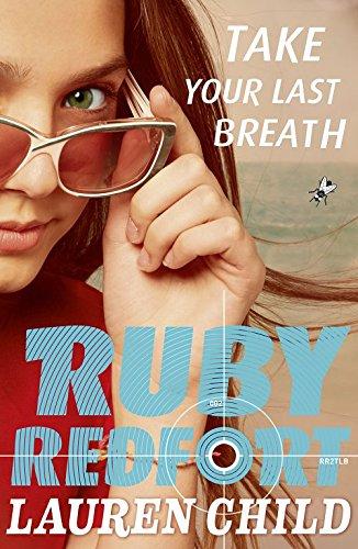 Take Your Last Breath (Ruby Redfort, Book 2) por Lauren Child
