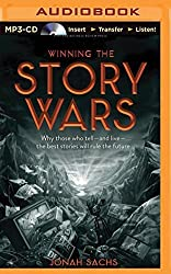 Winning the Story Wars: Why Those Who Tell - and Live - the Best Stories Will Rule the Future by Jonah Sachs (2015-03-17)