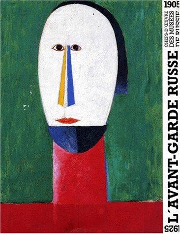 AVANT-GARDE RUSSE. Chefs-d'oeuvre des musées de Russie, 1905-1925