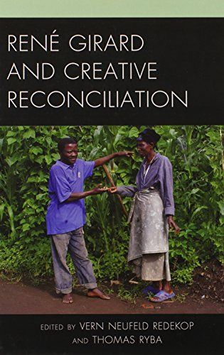 Ren?? Girard and Creative Reconciliation (2014-01-09)