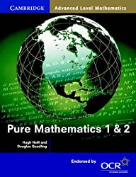 Pure Mathematics 1 and 2 (Cambridge Advanced Level Mathematics for OCR)