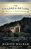 The Children Return: A Mystery of the French Countryside (Bruno, Chief of Police Series) by Martin Walker (2016-04-19)