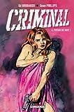Putain de nuit! : Criminal. 4 | Brubaker, Ed (1966-....). Auteur