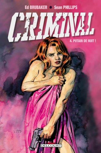 Criminal, Tome 4 : Putain de nuit !