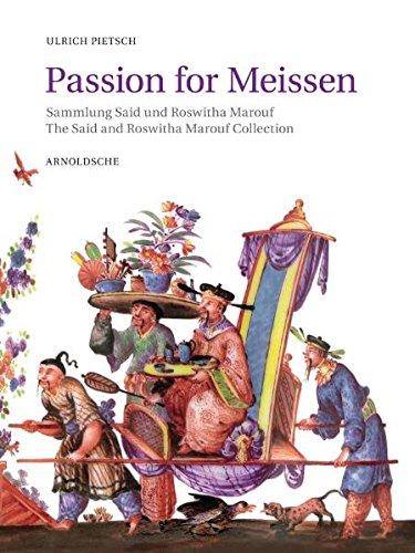 Passion for Meissen: Sammlung Said und Roswitha Marouf (Antique China Fine)