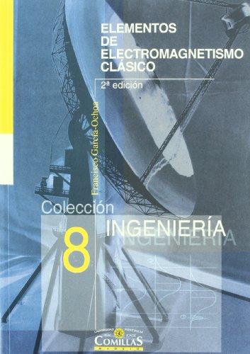 Elementos de Electromagnetismo clásico (Ingeniería) por Francisco García-Ochoa García