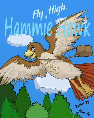 Fly High, Hammie Hawk (A Brave, Inspiring, Heart Warming Story - Fantasy adventure story for children ages 8-13) (English Edition) (Rachel Monster High)