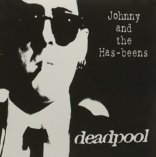 Deadpool by Johnny & The Has-Beens (2005-05-24)