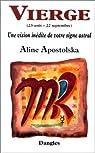 Une vision inédite de votre signe astral : Vierge, 23 août-22 septembre par Apostolska