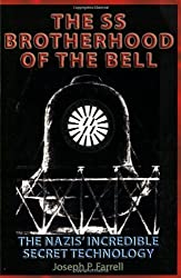 The SS Brotherhood of the Bell: The Nazis' Incredible Secret Technology by Farrell, Joseph P. (2006) Paperback