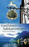 Die schönsten Gasthäuser im Salzkammergut - Doris Maier
