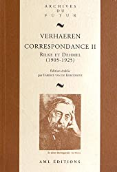 Correspondance générale : Volume 2, Emile et Marthe Verhaeren, Richard et Ida Dehmel, Rainer Maria Rilke (1905-1925)