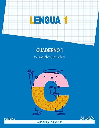 Lengua 1. Cuaderno 1. Cuadrícula. (Aprender es crecer) - 9788467845334 por Anaya Educación