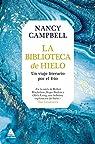 La biblioteca de hielo: Un viaje literario por el frío par Campbell