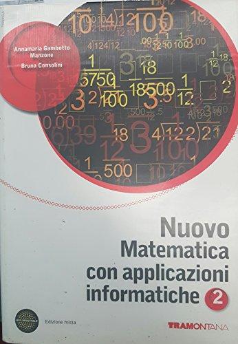 Nuovo Matematica con applicazioni informatiche 2