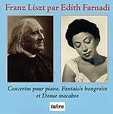 Edith Farnadi Plays FRANZ LISZT: Piano Concertos, Fantaisie Hongroise & Danse Macabre / London Philharmonic Orchestra, Vienna State Opera Orchestra, Sir Adrian Boult, Edith Farnadi (Piano) -