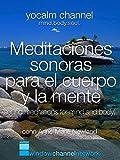 Meditaciones sonoras para el cuerpo y la mente (sound meditations for mind and body) [OV]