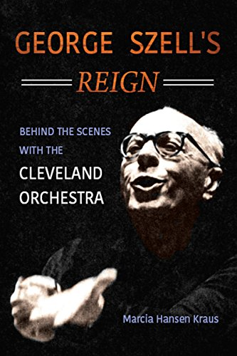 George Szell's Reign: Behind the Scenes with the Cleveland Orchestra (Music in American Life) (English Edition)