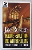Träume, 'Evolution' und Werterfüllung - Jane Roberts