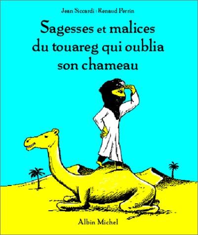 Sagesses et malices du Touareg qui avait oublié son chameau