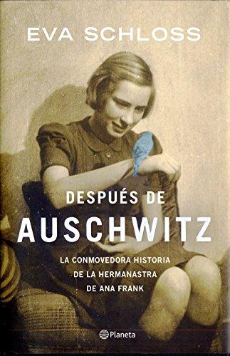 Después de Auschwitz: La conmovedora historia de la hermanastra de Ana Frank (No Ficcion) por Eva Schloss